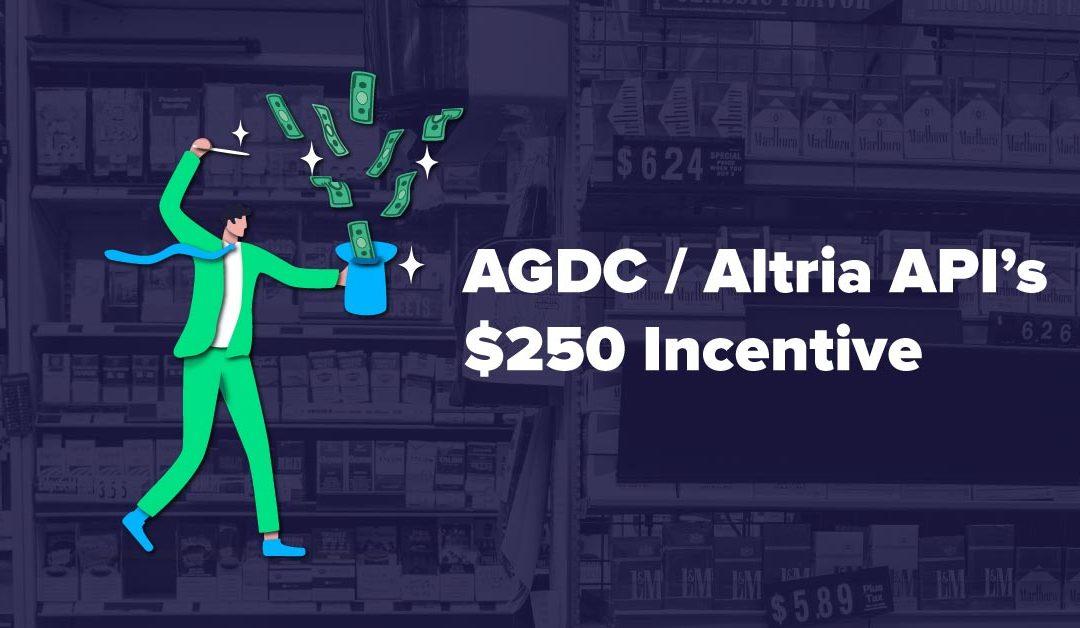 AGDC / Altria API Incentive Money