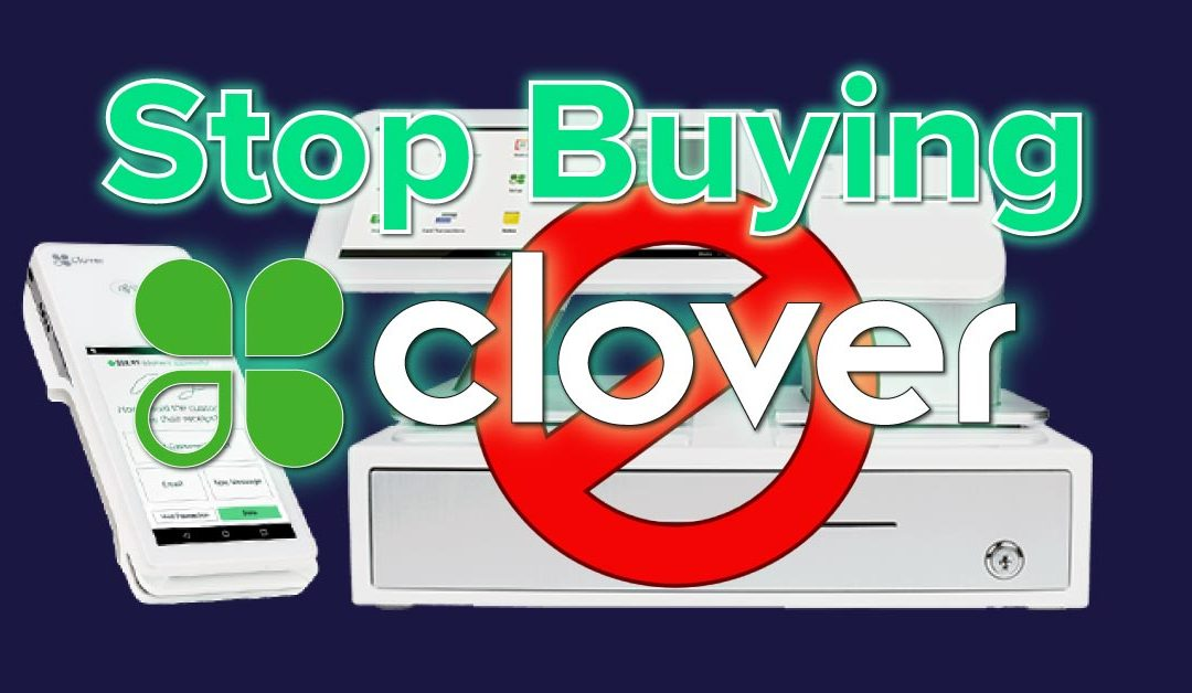 Stop Buying Clover POS